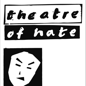 THEATRE OF HATE + guests