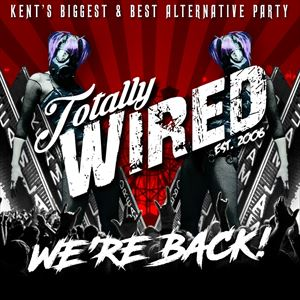 Totally Wired - We're Back!