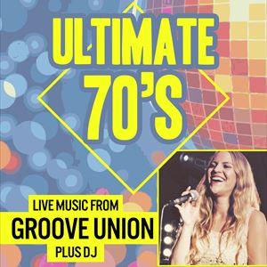 Ultimate 70's - Groove Union + DJ