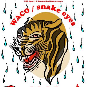 Waco / Snake Eyes