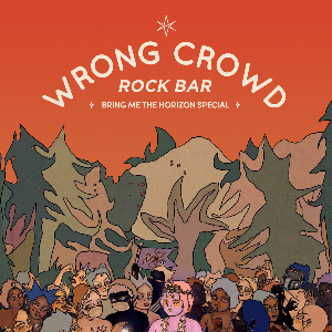 WRONG CROWD - Bring Me The Horizon Special